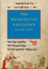 The Washington Haggadah - Joel Ben Simeon, David Stern, Katrin Kogman-Appel