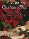 Easy Organ Christmas Album: Seasonal Classics for Use in Church and Recital by Bach, Brahms, Franck, Pachelbel and Others - Rollin Smith