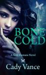 Bone Cold - Cady Vance