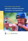 Aggressive Verhaltensstrungen Von Kindern Und Jugendlichen - Fritz Poustka