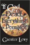If God Is Dead, Everything Is Permitted? - Guenter Lewy