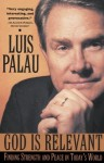 God Is Relevant: Finding Strength and Peace in Today's World - Luis Palau