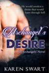Archangel's Desire (The Archangels' Series, #1) - Karen Swart