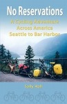 No Reservations: A Cycling Adventure Across America Seattle to Bar Harbor - Sally Hall, Jane Newcomb