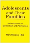 Adolescents and Their Families - Mark Worden