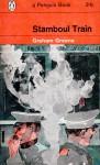 Stamboul Train - Graham Greene