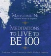 Meditations to Live to Be 100: Traditional Chinese Practices for Health, Vitality and Longevity - Maoshing Ni