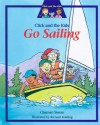 Click and the Kids Go Sailing - Charnan Simon