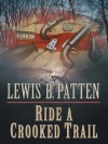 Ride a Crooked Trail - Lewis B. Patten