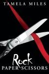 Rock Paper Scissors - Tamela Miles