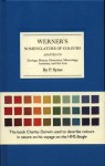 Werner's Nomenclature of Colours: Adapted to Zoology, Botany, Chemistry, Minerology, Anatomy and the Arts - Patrick Syme