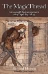The Magic Thread: Astrological Chart Interpretation Using Depth Psychology - Richard Idemon, Gina Ceaglio