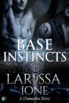 Base Instincts (Demonica, #11.7) - Larissa Ione