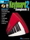 Fasttrack Keyboard Songbook 2 - Level 2 - Hal Leonard Publishing Company