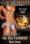 The Old Fashioned: Wallbanger 2 - Reneé George
