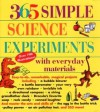 365 Simple Science Experiments with Everyday Materials - E. Richard Churchill, Louis V, Loeschnig, Muriel Mandell, Frances Zweifel
