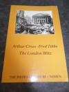 The London Blitz - Mike Seaborne, Arthur Cross, Fred Tibbs