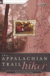The Appalachian Trail Hiker: Trail-Proven Advice for Hikes of Any Length - Victoria Steele Logue, Frank Logue