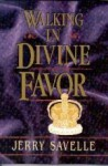 Walking in divine favor - Jerry Savelle