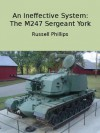 An Ineffective System: The M247 Sergeant York - Russell Phillips