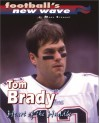 Tom Brady: Heart of the Huddle - Mark Stewart