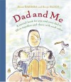 Dad and Me: A Special Book for You and Your Dad to Fill in Together and Share with Each Other - Diane Barbara, Serge Bloch