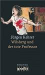 Wilsberg und der tote Professor: Wilsbergs 14. Fall (German Edition) - Jürgen Kehrer