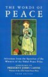 The Words of Peace: The Nobel Peace Prize Laureates of the Twentieth Century--Selections from Their Acceptance Speeches - Irwin Abrams