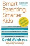 Smart Parenting, Smarter Kids - David Walsh