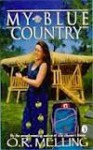 My Blue Country - O.R. Melling