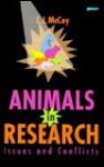 Animals in Research: Issues and Conflicts - J.J. McCoy