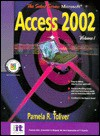 Select Series: Microsoft Access 2002 Volume I - Pamela R. Toliver