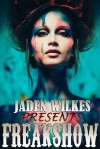 Freakshow - Jaden Wilkes