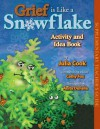 Grief is Like a Snowflake Activity and Idea Book - Julia Cook, Cathy Fox, Anita DuFalla