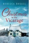 Christmas at the Vicarage - Rebecca Boxall