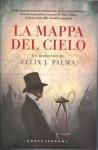 La mappa del cielo (Trilogia Vittoriana, #2) - Félix J. Palma, Pierpaolo Marchetti