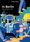 In Berlin Day and Night in 1929 - Franz Hessel