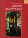 The Oxford Book of Ceremonial Music for Organ - Robert Gower