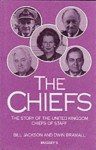 The Chiefs: The Story of the United Kingdom Chiefs of Staff - William Jackson