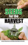 Seeds for the Harvest: Kingdom Building for Christ - George L. Miller
