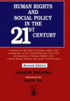 Human Rights and Social Policy in the 21st Century: A History of the Idea of Human Rights and Comparison of the United Nations Universal Declaration ... United States Federal and State Constitutions - Joseph Wronka