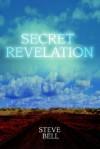 Secret Revelation - Steve Bell