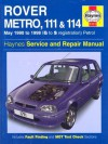 Rover Metro, 111 and 114 Service and Repair Manual: 1990 to 1998 (Haynes Service and Repair Manuals) - Jeremy Churchill, Chris Rogers