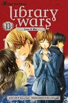 Library Wars: Love & War, Vol. 13 - Hiro Arikawa, Yumi Kiiro