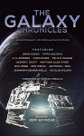 The Galaxy Chronicles (The Future Chronicles) - Samuel Peralta, Nick Webb, Raymond L. Weil, Jasper T. Scott, Jennifer Foehner Wells, David Adams, G. S. Jennsen, Pippa DaCosta, Matthew Alan Thyer, Chris Reher, Felix R. Savage, Nicolas Wilson, Jeff Seymour