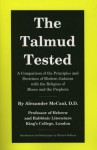 The Talmud Tested: A Comparison of the Principles and Doctrines of Modern Judaism with the Religion of Moses and the Prophets - Alexander McCaul, Michael Hoffman