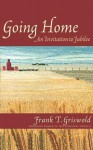 Going Home: An Invitation to Jubilee - Frank T. Griswold, III