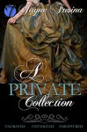 A Private Collection: Engraved, Entangled, & Enraptured - Jayne Fresina