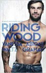 Riding Wood - Abigail Graham, Vanessa Waltz