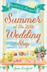 Summer at the Little Wedding Shop - Jane Linfoot